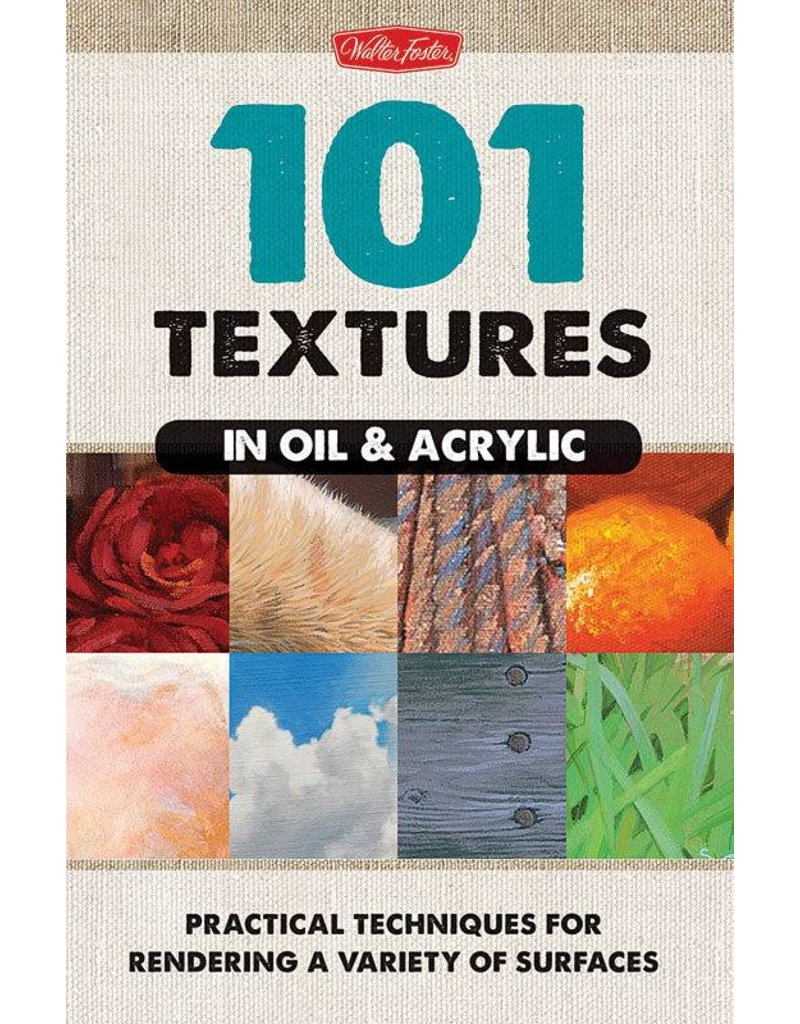 WALTER FOSTER WALTER FOSTER 101 TEXTURES IN OIL AND ACRYLIC BOOK