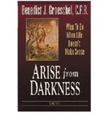 Arise from Darkness - What to Do When Life Doesn't Make Sense (paperback)