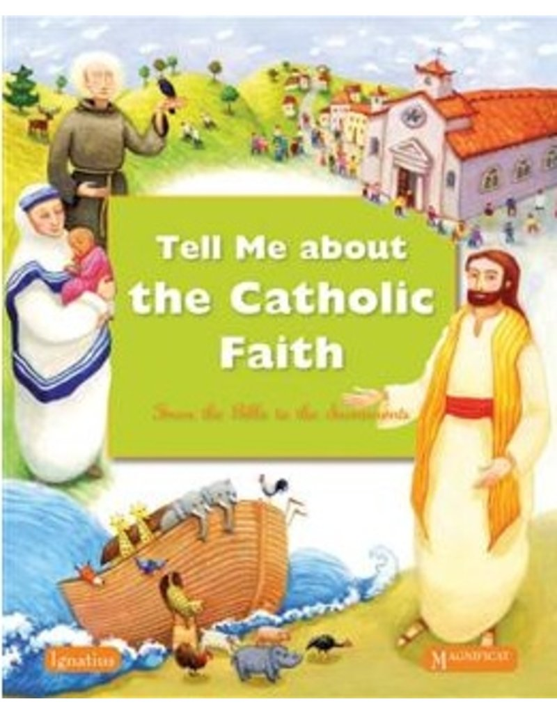 Ignatius Press Tell Me About The Catholic Faith: From The Bible to The Sacraments (hardcover)