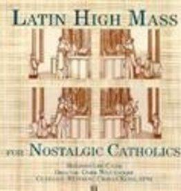 Latin High Mass for Nostalgic Catholics (CD)