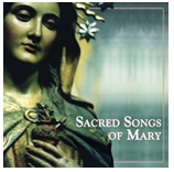 Sacred Songs of Mary (CD)