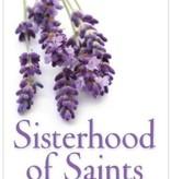 Sisterhood of Saints: Daily Guidance and Inspiration (hardcover)