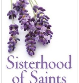 Sisterhood of Saints: Daily Guidance and Inspiration (hardcover)