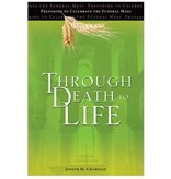 Through Death to Life:  Preparing to Celebrate the Funeral Mass