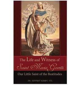 The Life and Witness of Saint Maria Goretti: Our Little Saint of the Beatitudes