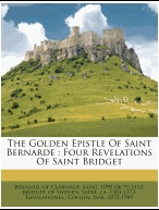 The Golden Epistle of Saint Bernarde: Four Revelations of Saint Bridget