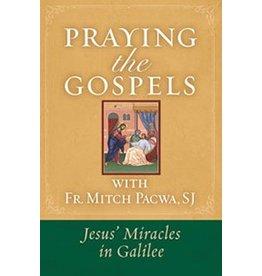 Praying The Gospels: Jesus' Miracles In Galilee