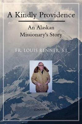 A Kindly Providence: An Alaskan Missionary's Story