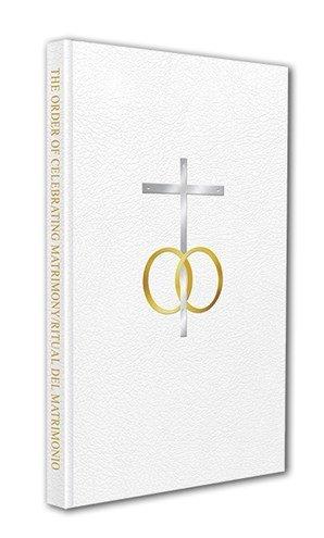 The Order of Celebrating Matrimony/Ritual del Matrimonio Bilingual Edition/ Edición Bilingüe