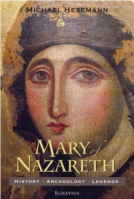 Mary of Nazareth: History, Archeology, Legends