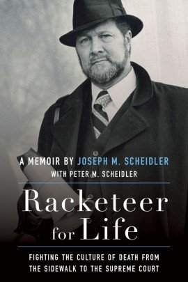 Racketeer for Life: Fighting the Culture of Death