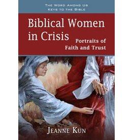 Biblical Women In Crisis: Portraits Of Faith And Trust