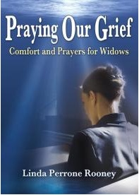 PRAYING OUR GRIEF: COMFORT AND PRAYER FOR WIDOWS