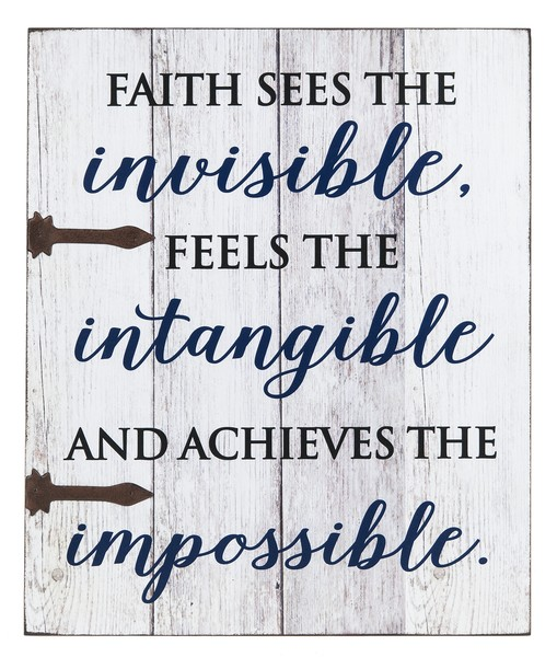 Ganz Plaque - Faith sees the invisible feels the intangible and achieves the impossible.