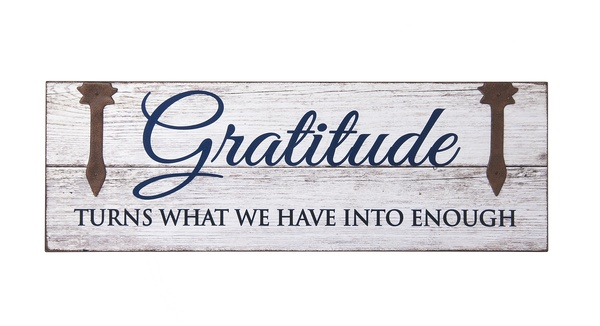 Ganz Sign: Gratitude turns what we have into enough