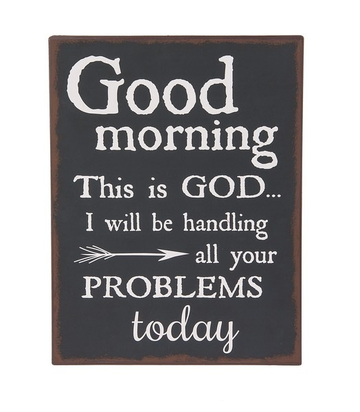 Ganz Plaque - Good Morning this is God.. I will be handling all your problems today