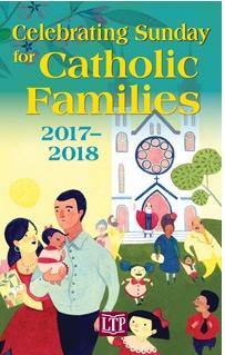 Celebrating Sunday for Catholic Families 2017-2018