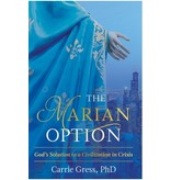 The Marian Option: God's Solution to a Civilization in Crisis