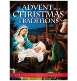 Catholic Children's Classics - Advent and Christmas Traditions
