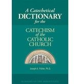 A Catechetical Dictionary for the Catechism of the Catholic Church