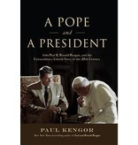 A Pope and a President John Paul II, Ronald Reagan, and the Extraordinary Untold Story of the 20th Century