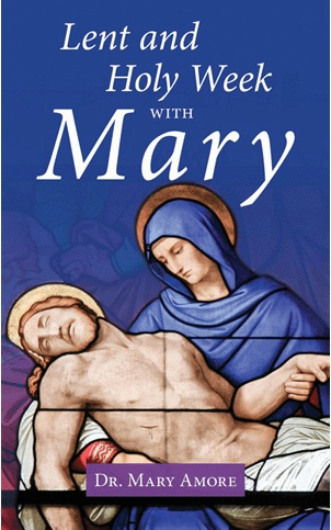 Lent and Holy Week with Mary (booklet)