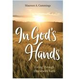 In God's Hands: Living Through Illness with Faith