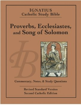 Proverbs, Ecclesiastes and Song of Solomon - Ignatius Catholic Study Bible (paperback)