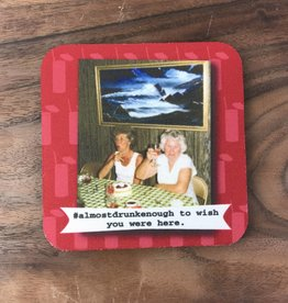 Ida Red #almostdrunkenough Coaster