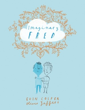 Imaginary Fred by E Colfer & Oliver Jeffers