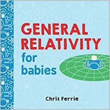 General Relativity for Babies - Chris Ferrie