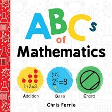 ABC's of Mathematics - Chris Ferrie