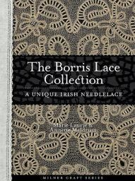 The Borris Lace Collection, A Unique Irish Needlelace