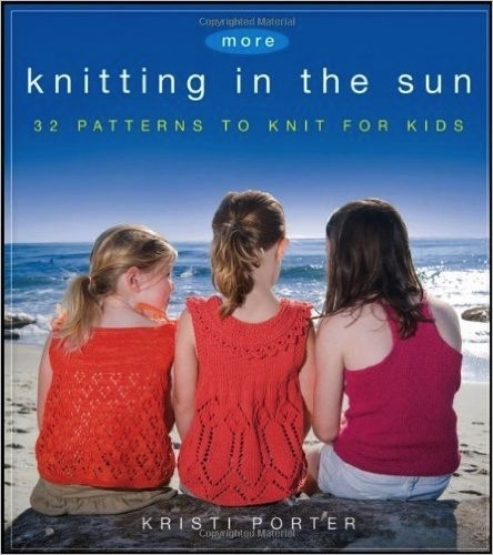 Book: More Knitting In the Sun, 32 Patterns to Knit for Kids