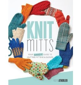 Interweave Knit Mitts: Your Hand-y Guide to Knitting Mittens and Gloves