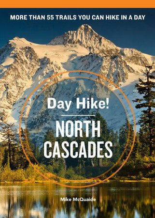 Day Hike! North Cascades 3rd ed.