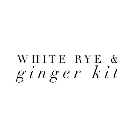The White Rye & Ginger Kit