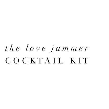 The Love Jammer Cocktail Kit
