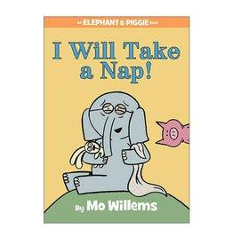 Elephant & Piggie I Will Take a Nap!