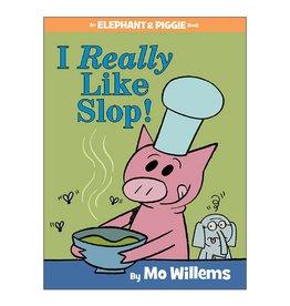 Elephant & Piggie I Really Like Slop!