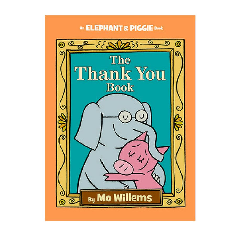 Hyperion Elephant & Piggie The Thank You Book