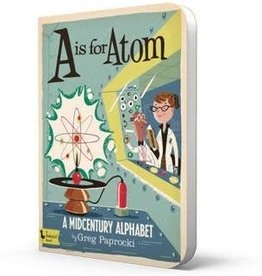 Gibbs Smith Publ A is for Atom: A Midcentury Alphabet