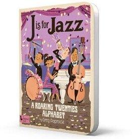 J is for Jazz: A Roaring Twenties Alphabet