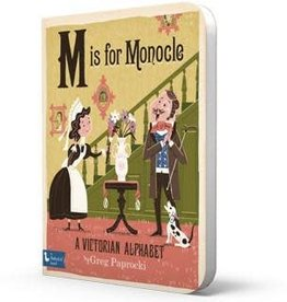 Gibbs Smith Publ M is for Monocle: A Victorian Alphabet