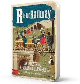 R is for Railway: An Industrial Revolution Alphabet