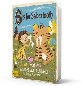 Gibbs Smith Publ S is for Sabertooth: A Stone Age Alphabet
