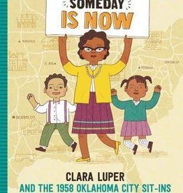 Someday is Now: Clara Luper and the 1958 OKC Sit-Ins