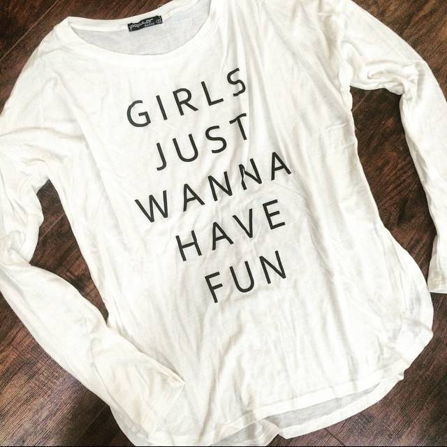 Girls Just Wanna Have Fun Long Sleeve