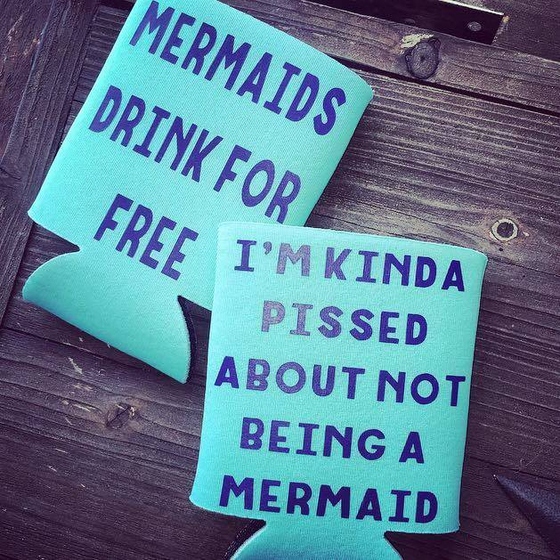 Mermaids drink for free koozie