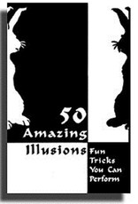 50 Amazing Illusions - Fun Tricks You Can Perform